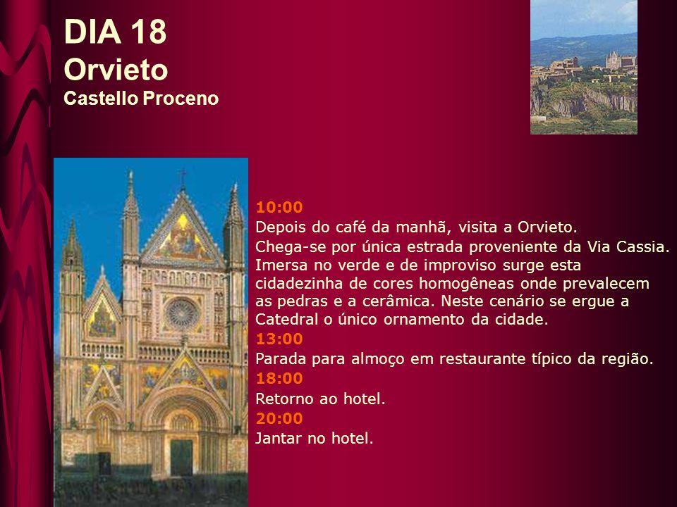 DIA 18 Orvieto Castello Proceno 10:00 Depois do café da manhã, visita a Orvieto.