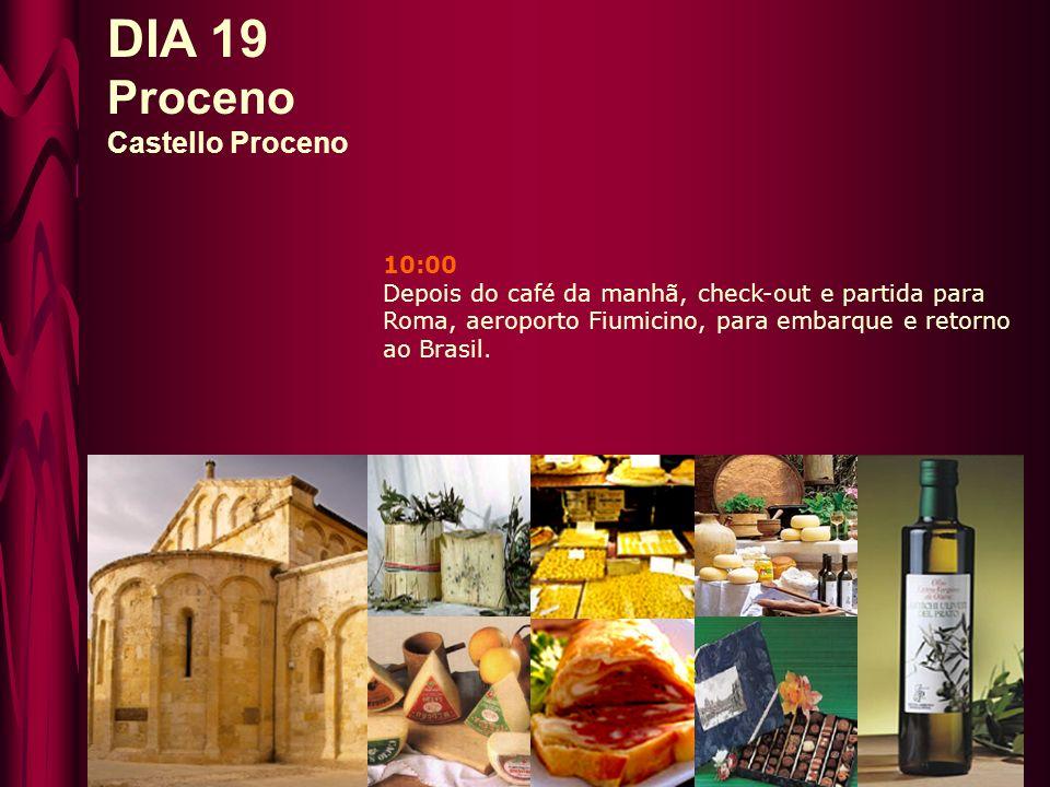 DIA 19 Proceno Castello Proceno 10:00 Depois do café da manhã, check-out e partida para Roma, aeroporto Fiumicino, para embarque e retorno ao Brasil.