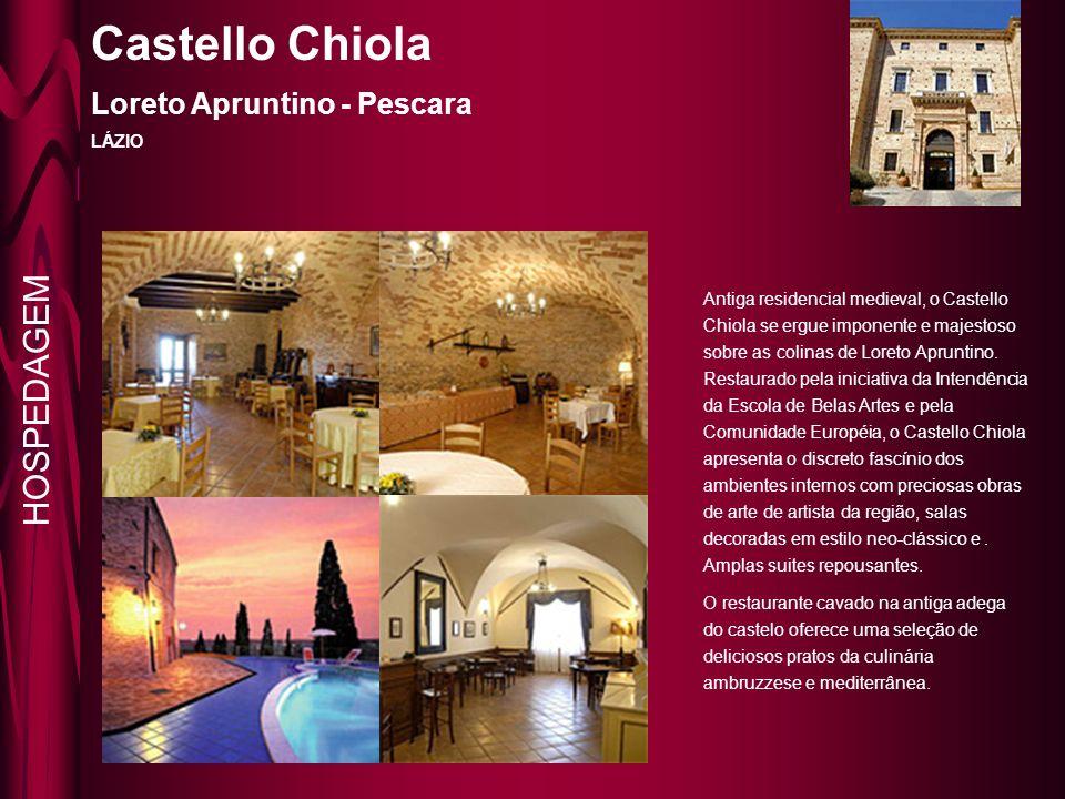 Castello Chiola Loreto Apruntino - Pescara LÁZIO Antiga residencial medieval, o Castello Chiola se ergue imponente e majestoso sobre as colinas de Loreto Apruntino.