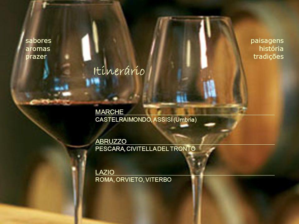 paisagens história tradições sabores aromas prazer MARCHE CASTELRAIMONDO, ASSISI (Umbria) ABRUZZO PESCARA, CIVITELLA DEL TRONTO LAZIO ROMA, ORVIETO, VITERBO Itinerário