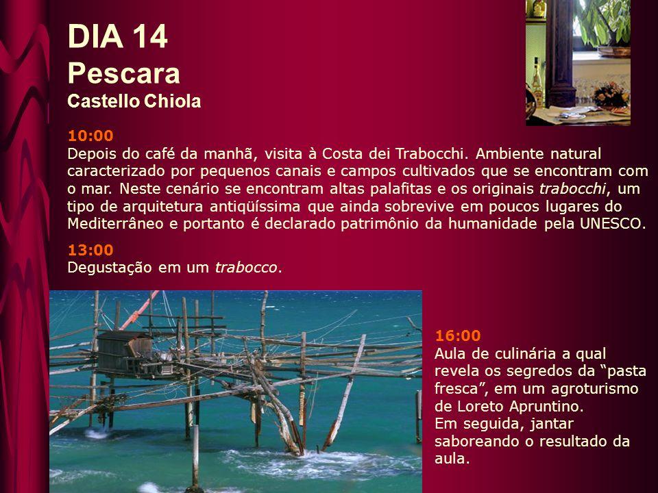 DIA 14 Pescara Castello Chiola 10:00 Depois do café da manhã, visita à Costa dei Trabocchi.
