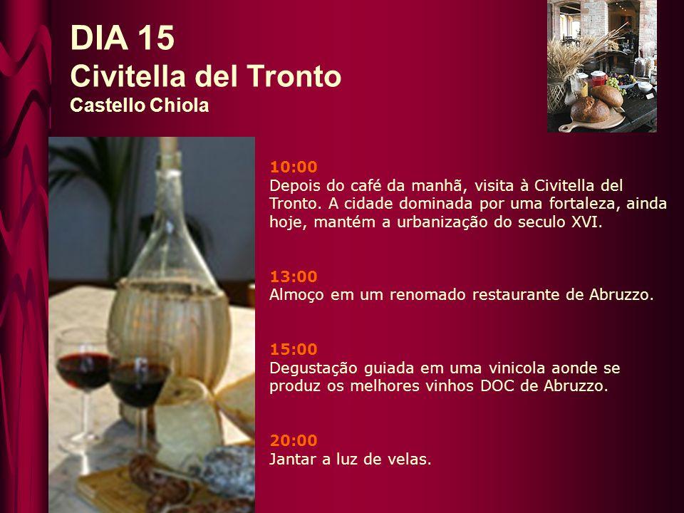 DIA 15 Civitella del Tronto Castello Chiola 10:00 Depois do café da manhã, visita à Civitella del Tronto.