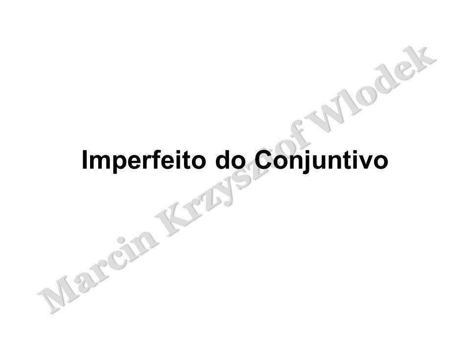 Marcin Krzysztof Wlodek Imperfeito do Conjuntivo