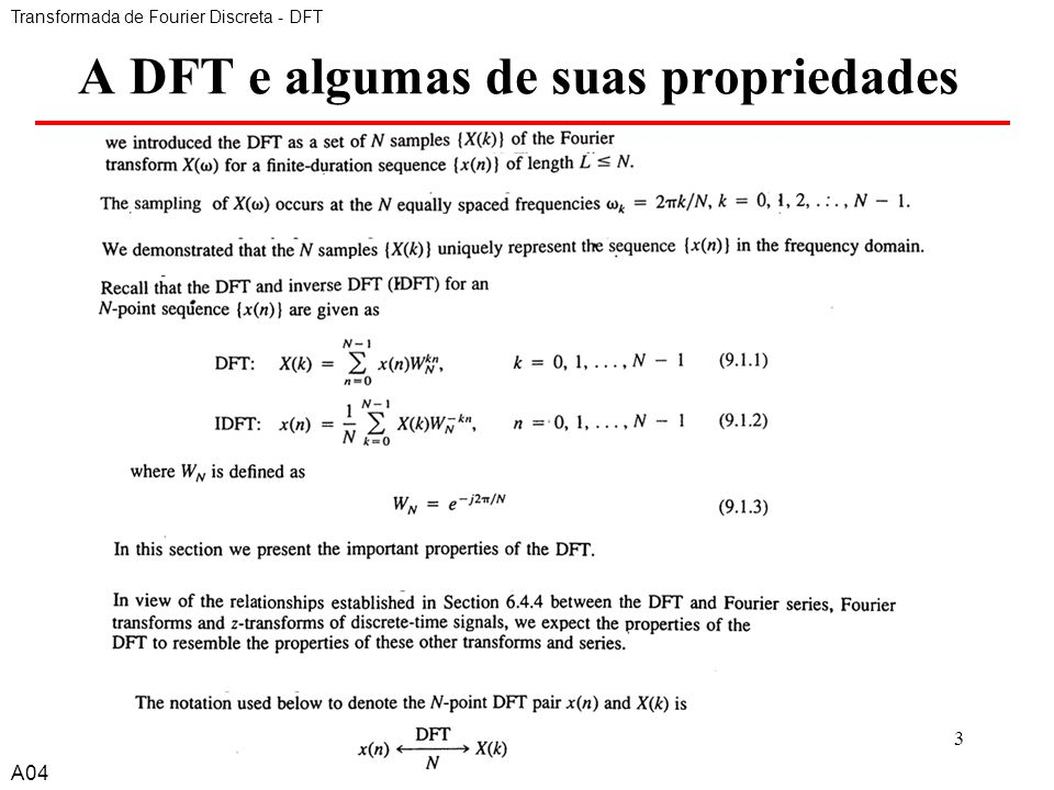 A43 A DFT e algumas de suas propriedades Transformada de Fourier Discreta - DFT A04