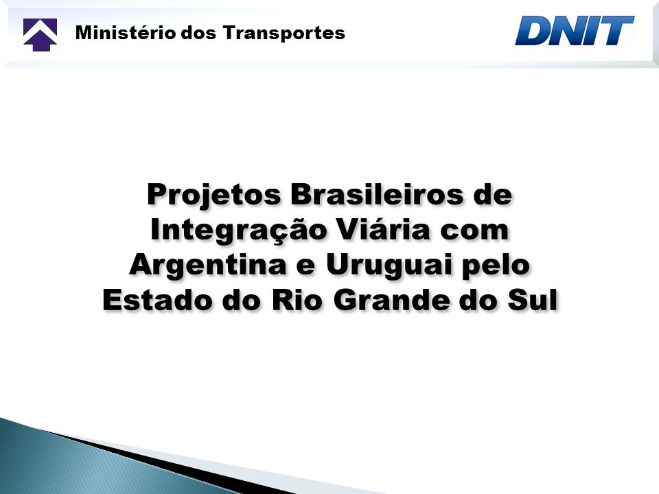 Ministério dos Transportes Construção de Trecho Rodoviário Santa Maria/Rosário do Sul (BR-158)