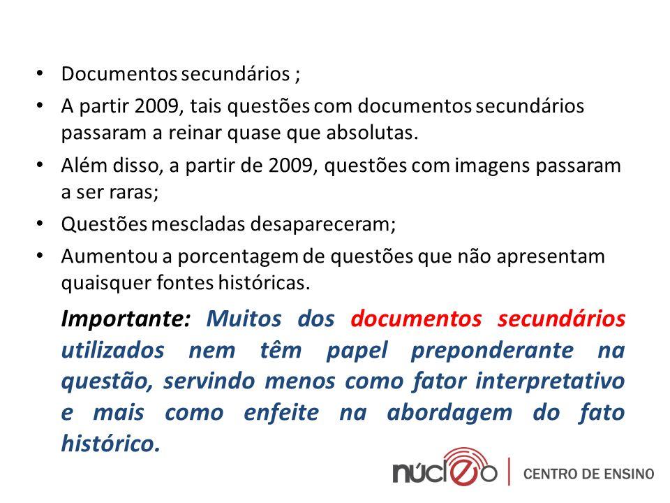 Documentos secundários ; A partir 2009, tais questões com documentos secundários passaram a reinar quase que absolutas. Além disso, a partir de 2009,
