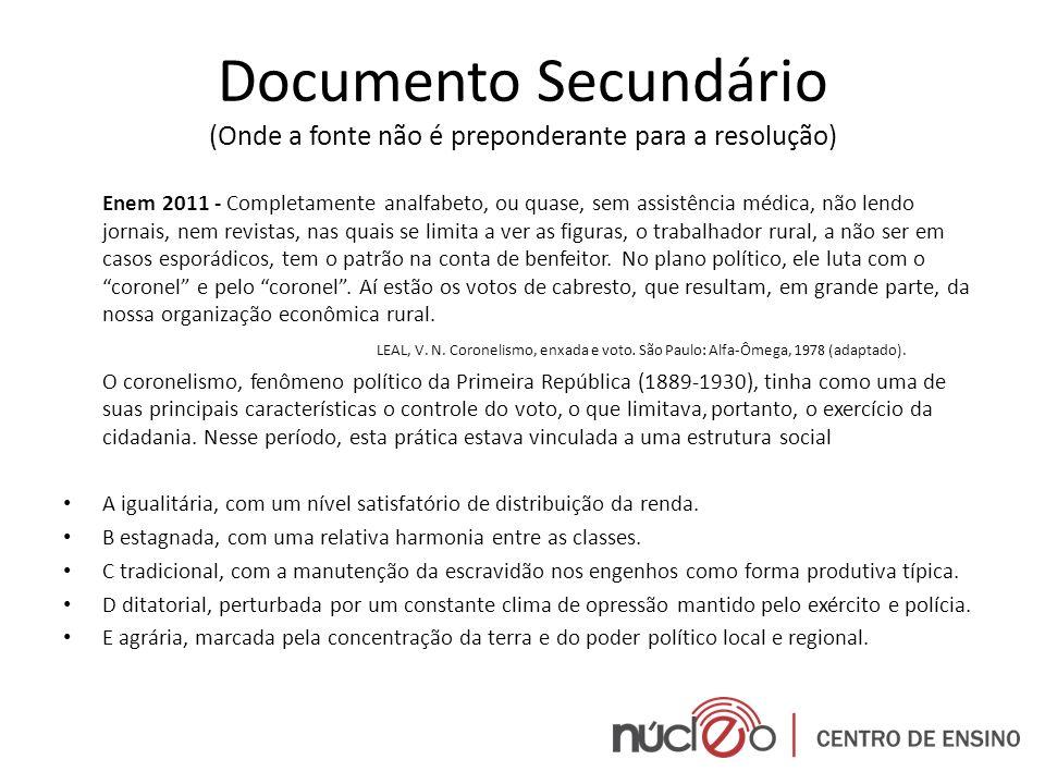 Documento Secundário (Onde a fonte não é preponderante para a resolução) Enem 2011 - Completamente analfabeto, ou quase, sem assistência médica, não l