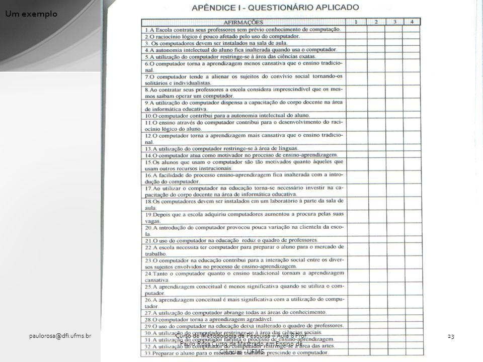 Um exemplo paulorosa@dfi.ufms.br23Curso de Metodologia da Pesquisa – Aula 8 Prof. Paulo Rosa Curso de Mestrado em Ensino de Ciências - UFMS