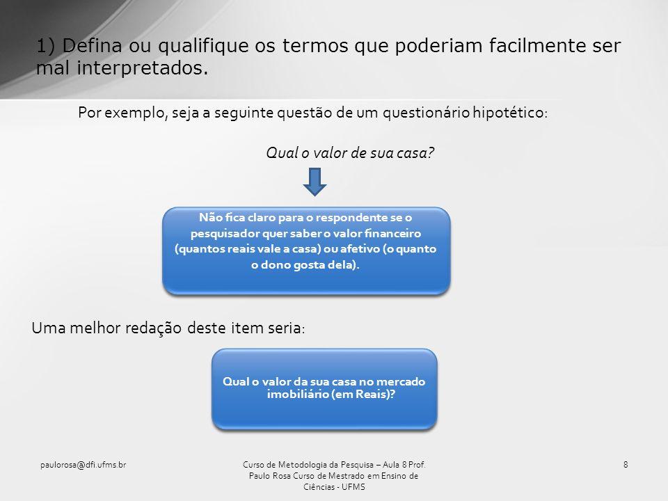 Entrevista (cont.) paulorosa@dfi.ufms.br29Curso de Metodologia da Pesquisa – Aula 8 Prof.