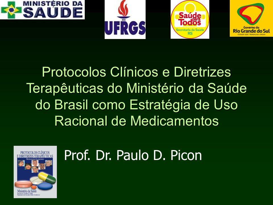 Protocolos Clínicos e Diretrizes Terapêuticas do Ministério da Saúde do Brasil como Estratégia de Uso Racional de Medicamentos Prof.