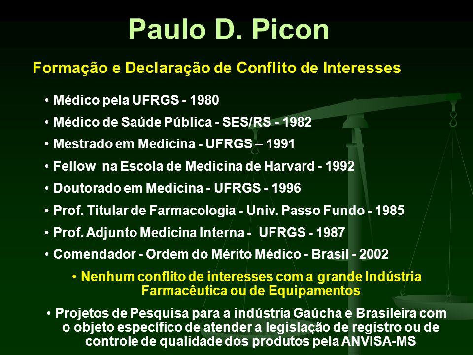 Paulo D. Picon Formação e Declaração de Conflito de Interesses Médico pela UFRGS - 1980 Médico de Saúde Pública - SES/RS - 1982 Mestrado em Medicina -