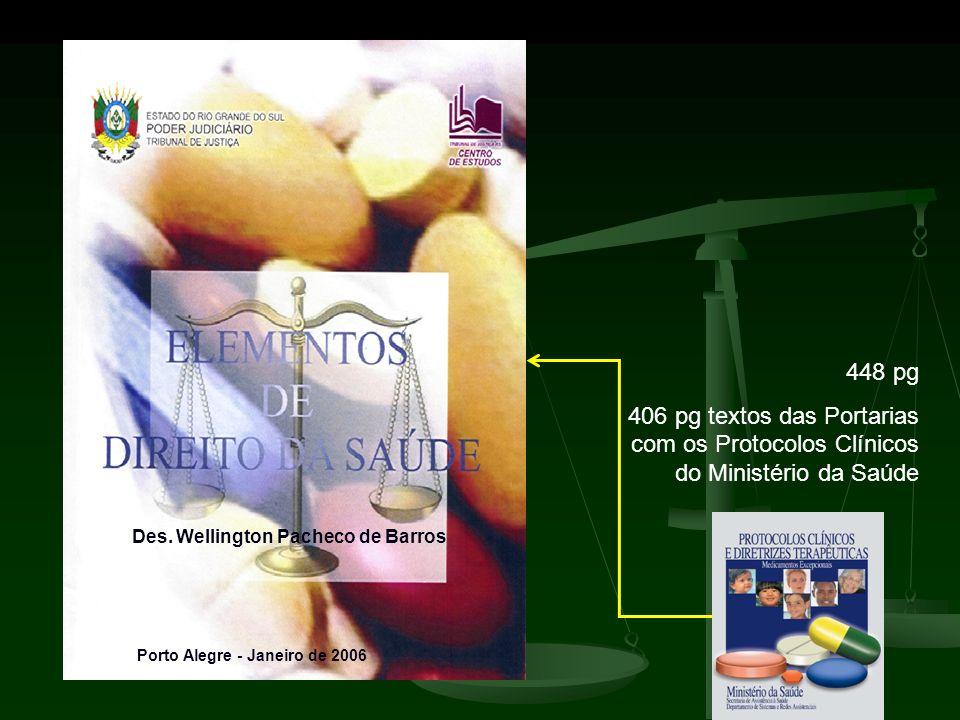 448 pg 406 pg textos das Portarias com os Protocolos Clínicos do Ministério da Saúde Porto Alegre - Janeiro de 2006 Des. Wellington Pacheco de Barros