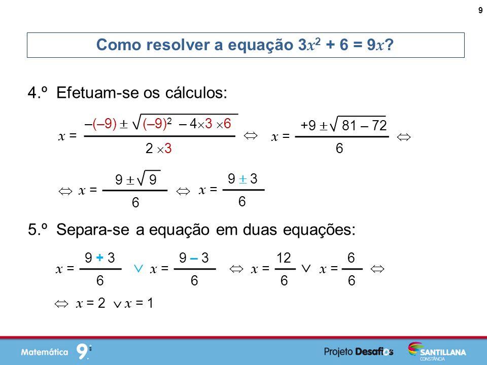 Como resolver a equação 3 x 2 + 6 = 9 x .
