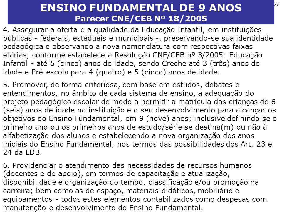 27 ENSINO FUNDAMENTAL DE 9 ANOS Parecer CNE/CEB Nº 18/2005 4.