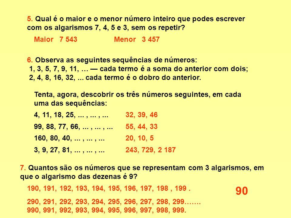 3. Escreve usando algarismos: Quatro mil, novecentos e trinta e cinco. Sete mil e oito. Doze milhões, quinze mil e oitenta. Doze milhares de milhões,