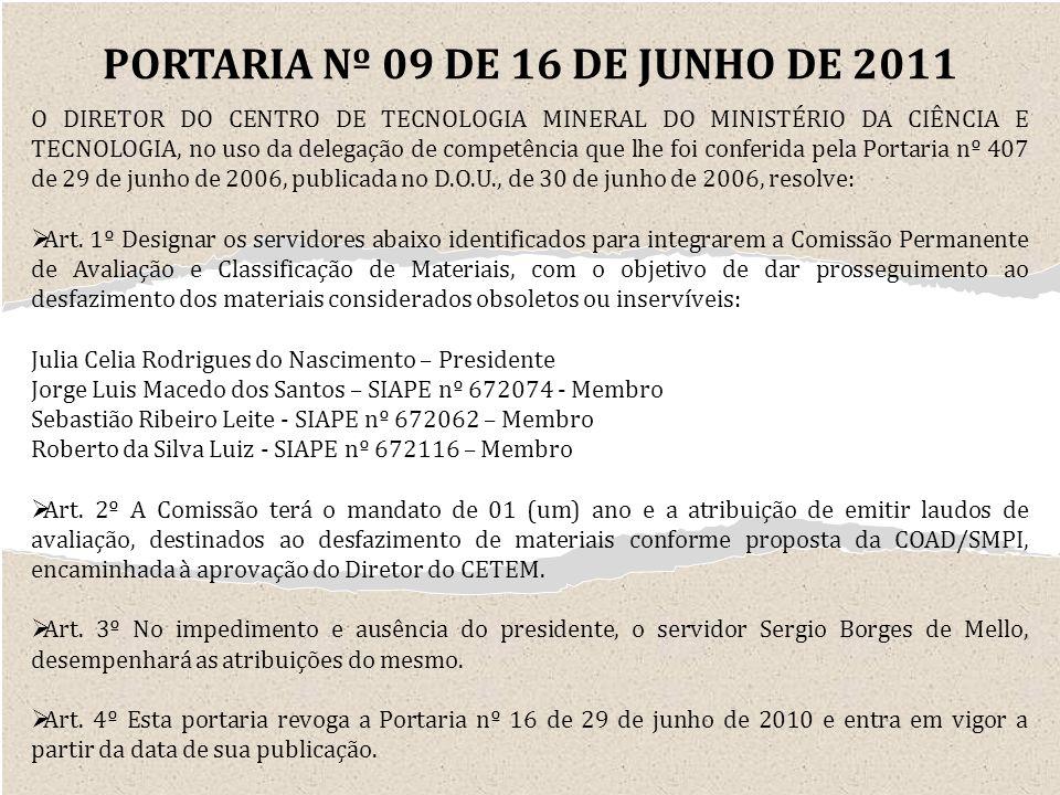 O DIRETOR DO CENTRO DE TECNOLOGIA MINERAL DO MINISTÉRIO DA CIÊNCIA E TECNOLOGIA, no uso da delegação de competência que lhe foi conferida pela Portari