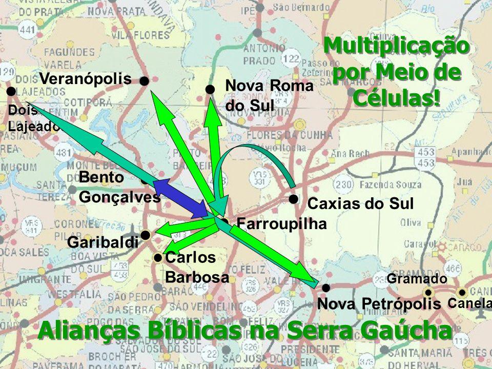 Canela Gramado Caxias do Sul Nova Roma do Sul Alianças Bíblicas na Serra Gaúcha Garibaldi Veranópolis Farroupilha Multiplicação por Meio de Células! D