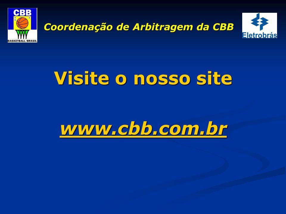 Coordenação de Arbitragem da CBB Visite o nosso site www.cbb.com.br