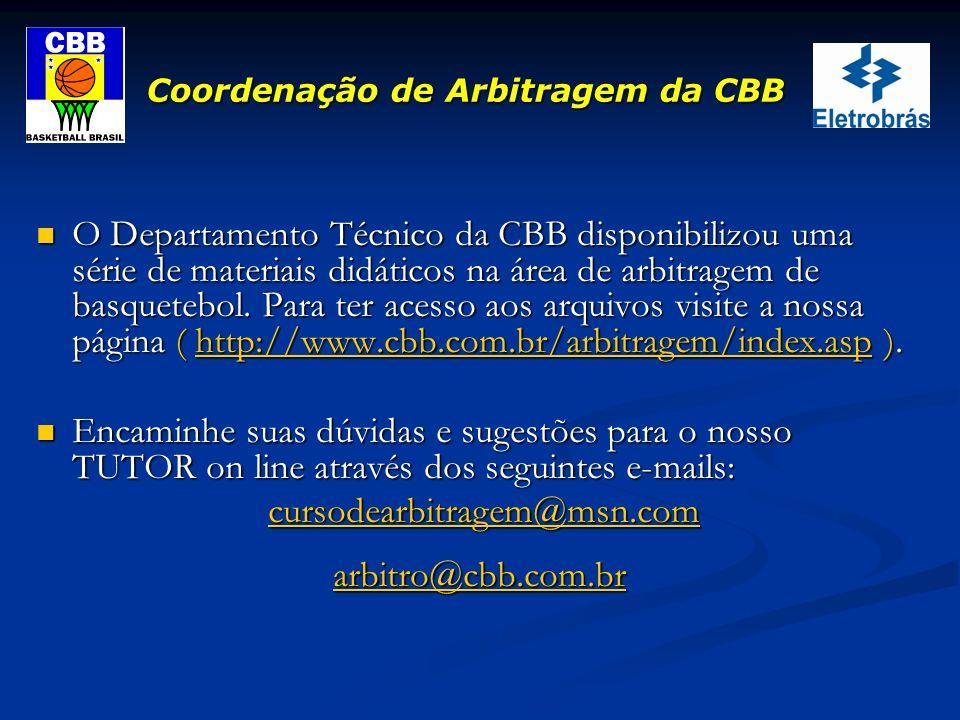 Coordenação de Arbitragem da CBB O Departamento Técnico da CBB disponibilizou uma série de materiais didáticos na área de arbitragem de basquetebol. P