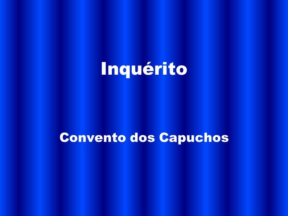 Inquérito Convento dos Capuchos