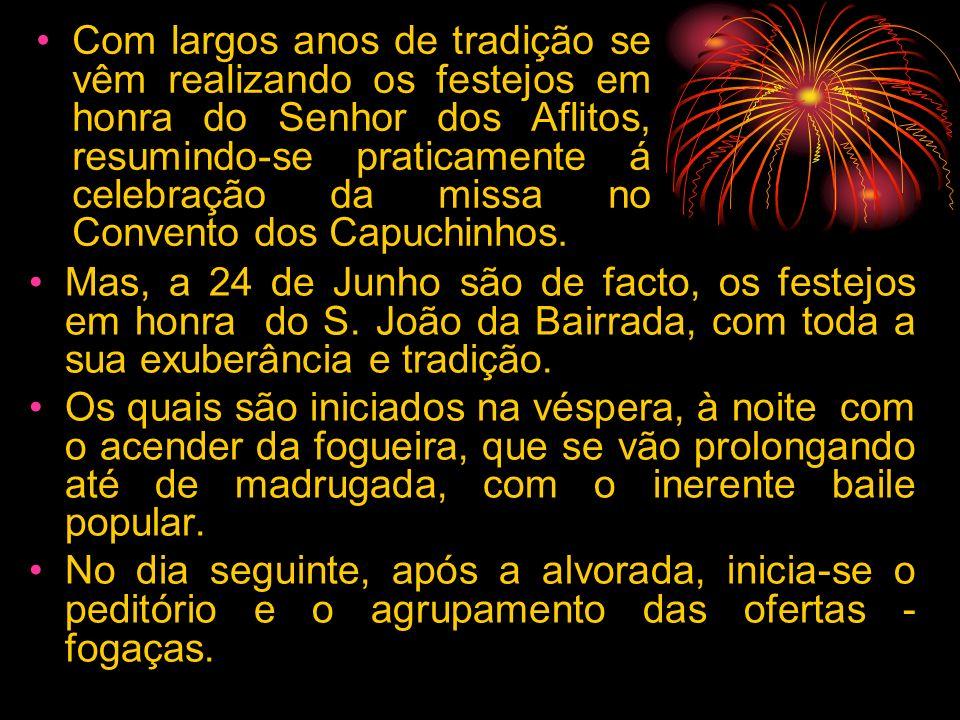 Mas, a 24 de Junho são de facto, os festejos em honra do S.