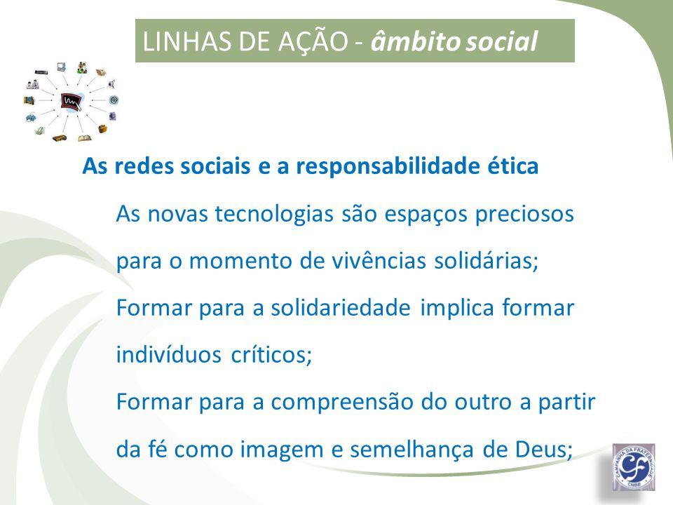 As redes sociais e a responsabilidade ética As novas tecnologias são espaços preciosos para o momento de vivências solidárias; Formar para a solidarie