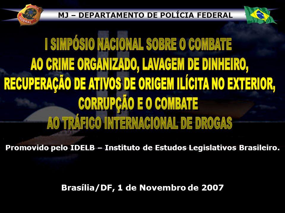 MJ – DEPARTAMENTO DE POLÍCIA FEDERAL Promovido pelo IDELB – Instituto de Estudos Legislativos Brasileiro. Brasília/DF, 1 de Novembro de 2007