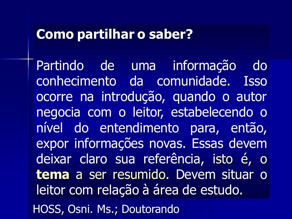 HOSS, Osni.Ms.; Doutorando Como partilhar o saber.