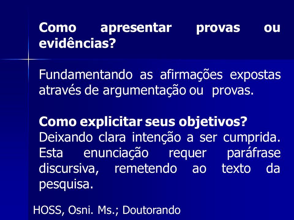 HOSS, Osni.Ms.; Doutorando Como apresentar provas ou evidências.