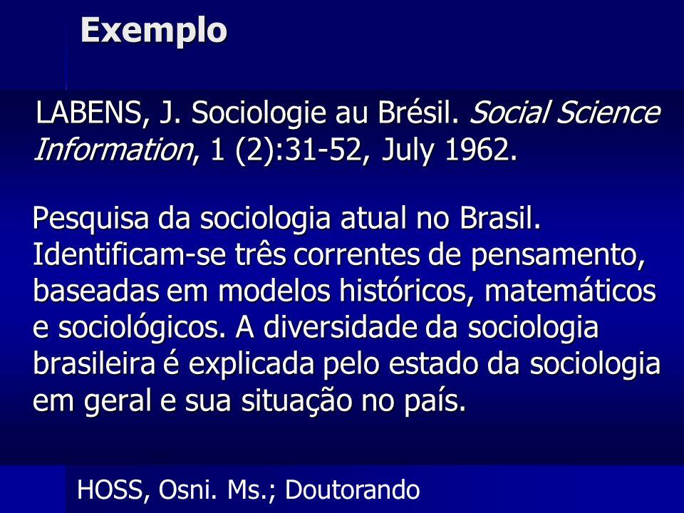HOSS, Osni.Ms.; DoutorandoExemplo LABENS, J. Sociologie au Brésil.