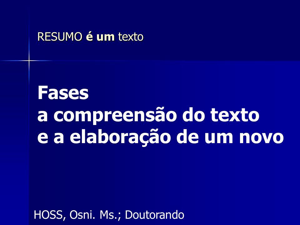 HOSS, Osni.Ms.; Doutorando Como explicitar sua metodologia.