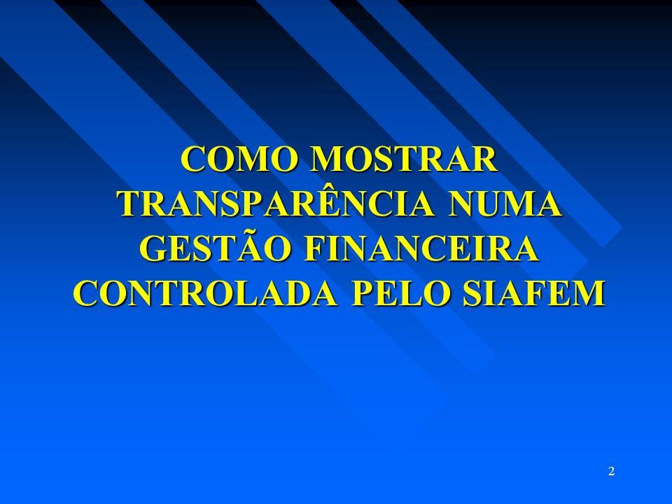 3 A proposta desta apresentação é de divulgar ferramentas de controle através de um dos Sistemas de Informação existente na área financeira/orçamentária/contábil da SEFAZ/AL.