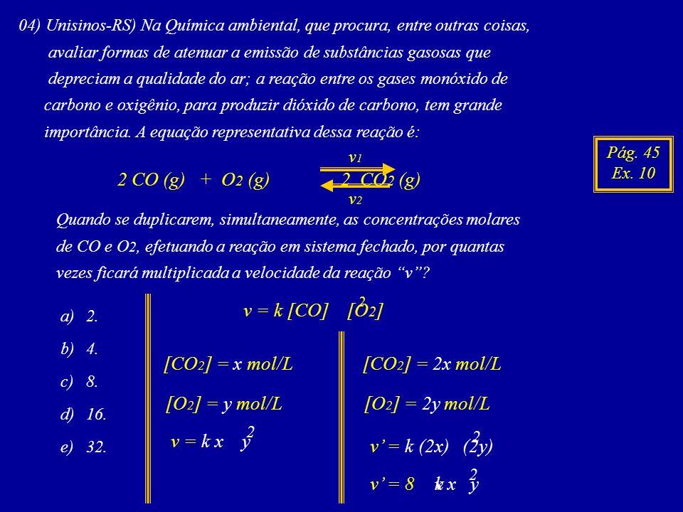 04) Unisinos-RS) Na Química ambiental, que procura, entre outras coisas, avaliar formas de atenuar a emissão de substâncias gasosas que depreciam a qu