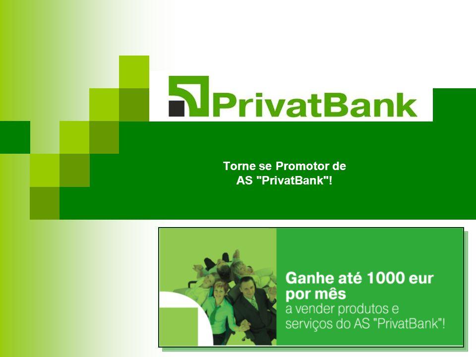 Torne se Promotor de AS PrivatBank !