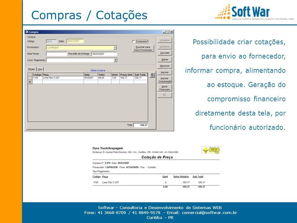 Softwar – Consultoria e Desenvolvimento de Sistemas WEB Fone: 41 3668-8709 / 41 8849-9578 – Email: comercial@softwar.com.br Curitiba – PR Compras / Co