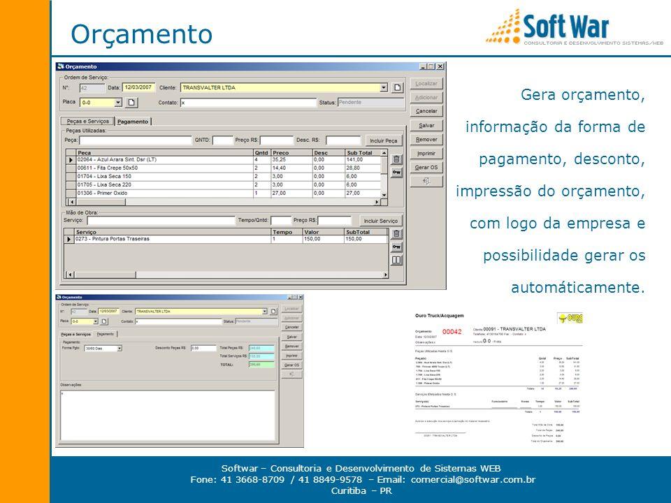 Softwar – Consultoria e Desenvolvimento de Sistemas WEB Fone: 41 3668-8709 / 41 8849-9578 – Email: comercial@softwar.com.br Curitiba – PR Orçamento Ge