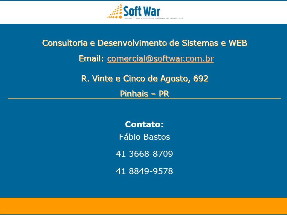 Contato: Fábio Bastos 41 3668-8709 41 8849-9578 Consultoria e Desenvolvimento de Sistemas e WEB Email: comercial@softwar.com.brcomercial@softwar.com.b