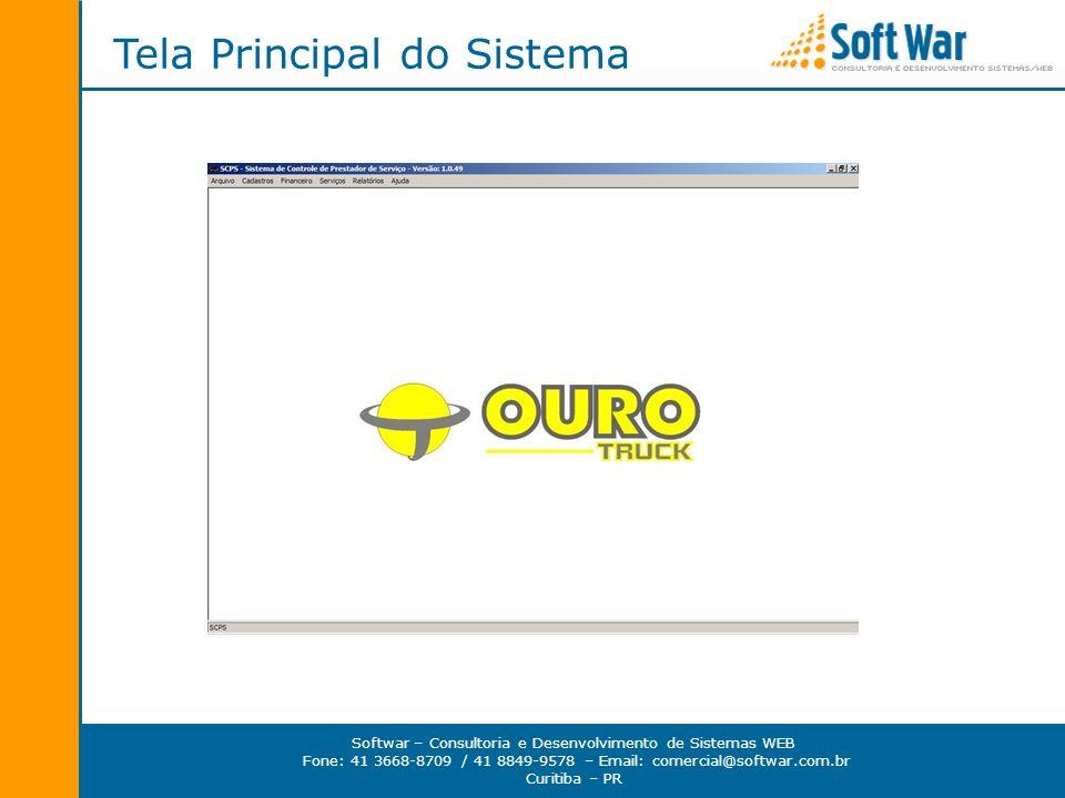 Softwar – Consultoria e Desenvolvimento de Sistemas WEB Fone: 41 3668-8709 / 41 8849-9578 – Email: comercial@softwar.com.br Curitiba – PR Tela Princip