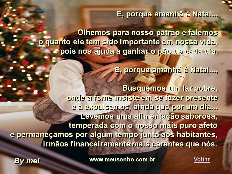E, porque amanhã é Natal... Busquemos a serviçal doméstica, que chega ao nosso lar muitas vezes antes do sol nascer e só vai embora depois que o últim