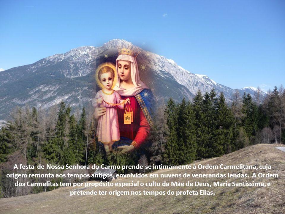 A festa de Nossa Senhora do Carmo prende-se intimamente à Ordem Carmelitana, cuja origem remonta aos tempos antigos, envolvidos em nuvens de venerandas lendas.