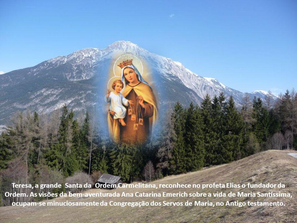 Diz mais a tradição, que os discípulos de Elias, em lembrança daquela visão do mestre, teriam fundado uma Congregação, com sede no Monte Carmelita, co