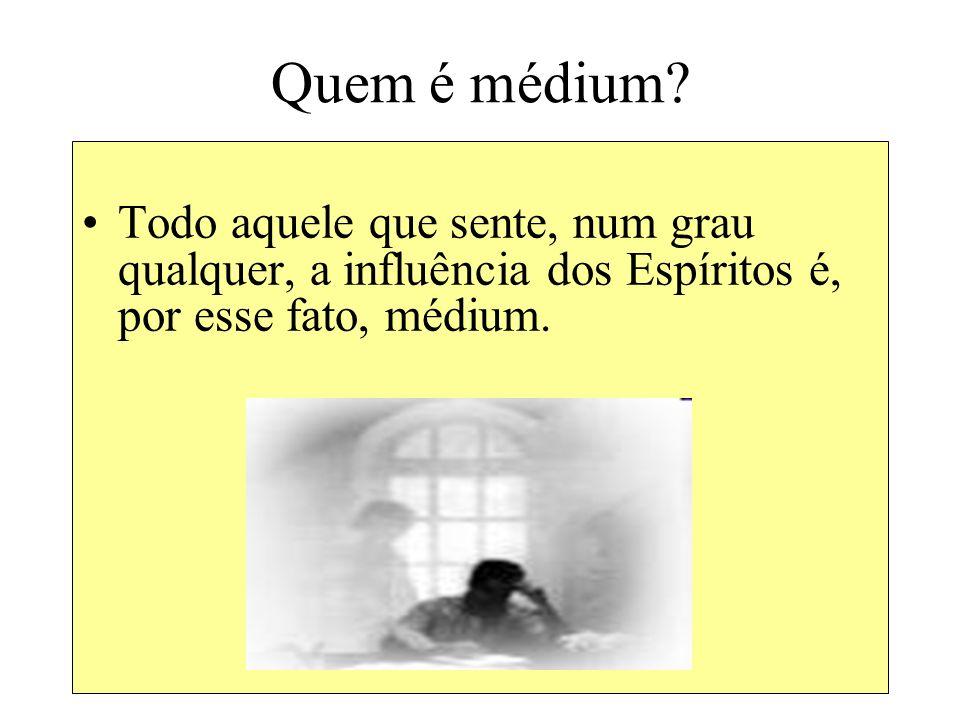 Quem é médium.