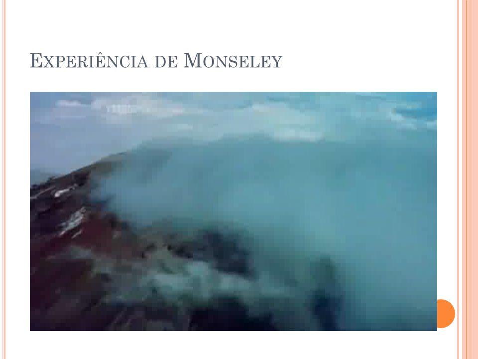E XPERIÊNCIA DE M ONSELEY