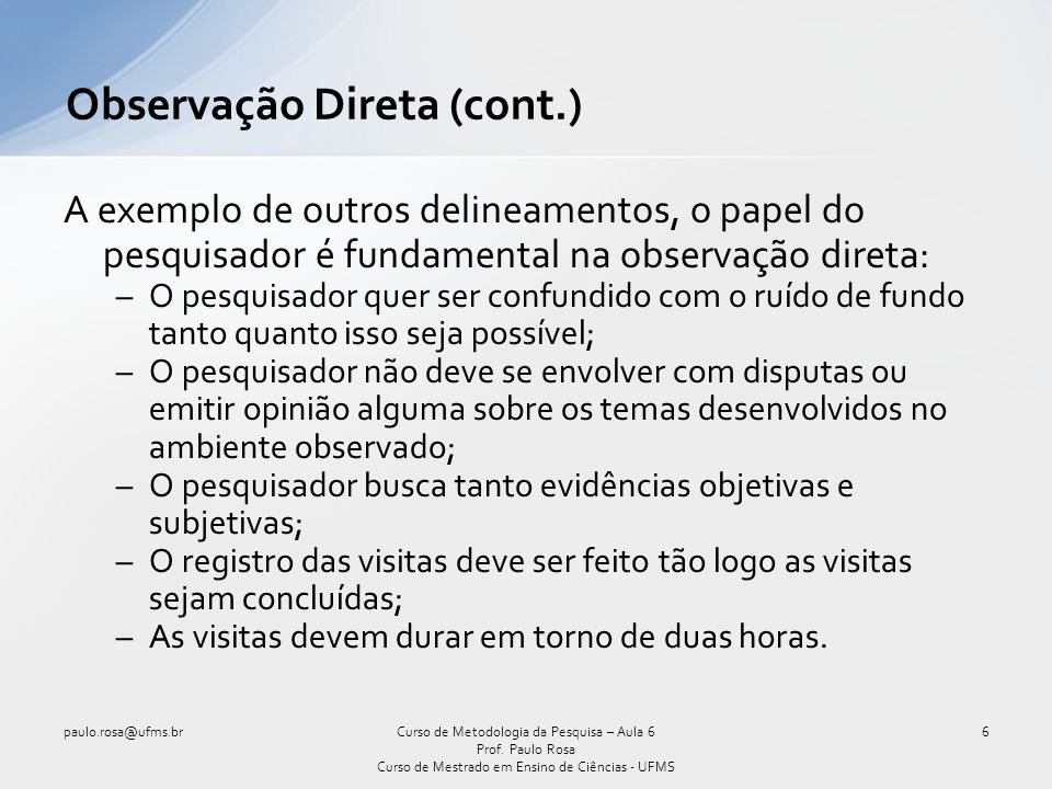 paulo.rosa@ufms.br37Curso de Metodologia da Pesquisa – Aula 6 Prof.