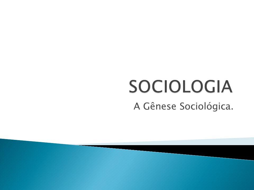 A Gênese Sociológica.