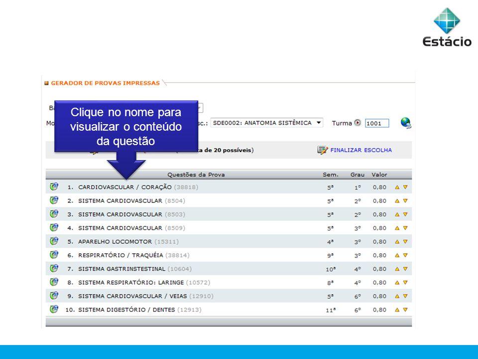 Clique no nome para visualizar o conteúdo da questão Clique no nome para visualizar o conteúdo da questão