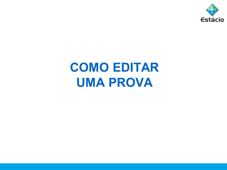 COMO EDITAR UMA PROVA