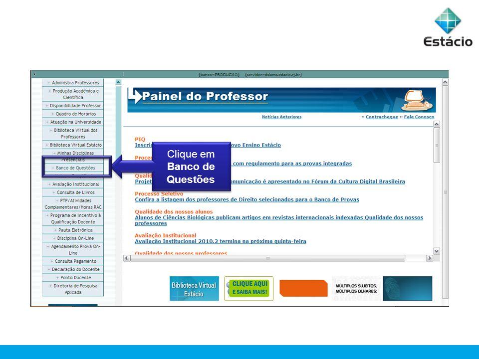 Clique em Banco de Questões