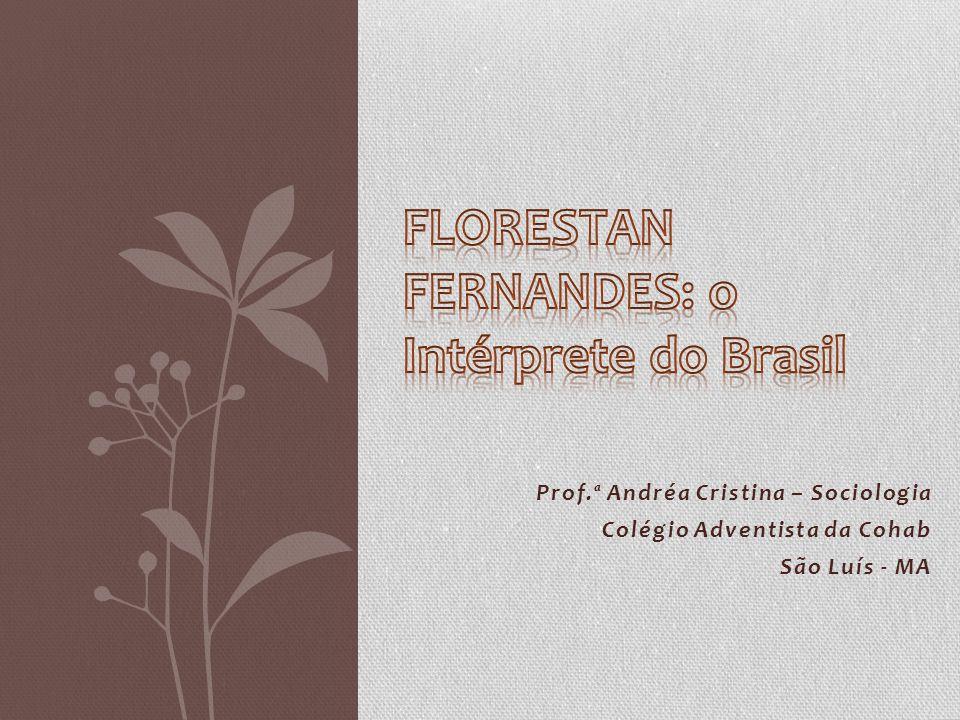Prof.ª Andréa Cristina – Sociologia Colégio Adventista da Cohab São Luís - MA