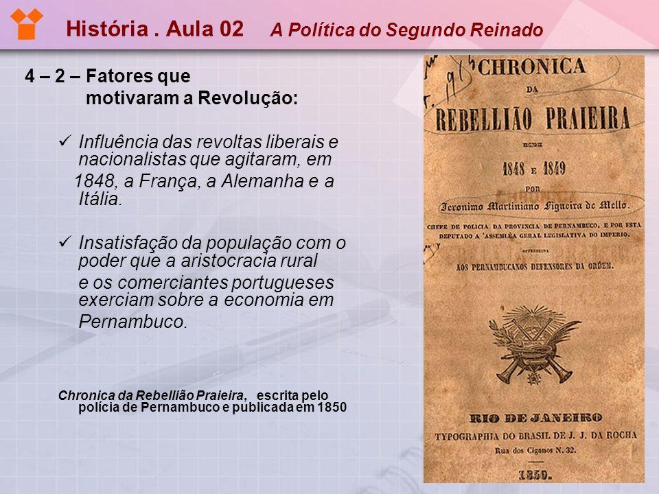 História.Aula 02 4 – 3 – As principais propostas dos revolucionários.